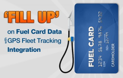 'Fill Up' on Fuel Card Data with GPS Fleet Tracking Integration