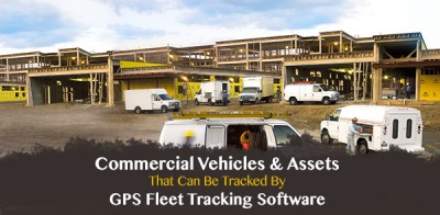 Vehicles & Assets That Can Be Tracked By GPS Fleet Tracking